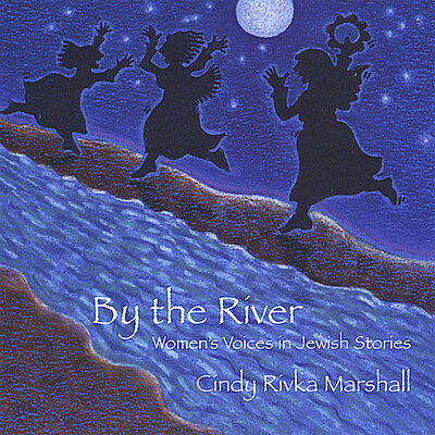 Cindy Rivka Marshall - By the River: Women's Voices in Jewish Stories [New CD]