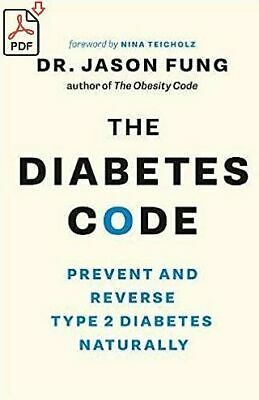 The Diabetes Code: Prevent and Reverse Type 2 Diabetes Naturally Jason Fung PDF