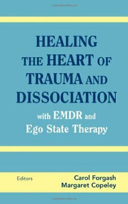 [PÐF] Healing the Heart of Trauma and Dissociation with EMDR and Ego State Thera