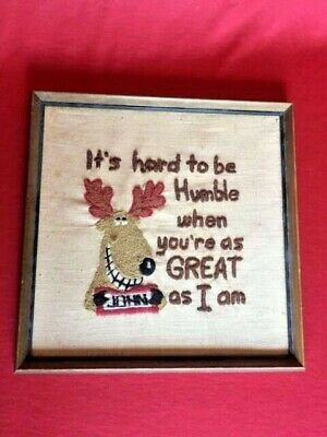 Vtg Crewel Garn Kunst It's Hard To Be Humble When You'Re As Great I Am Gerahmt
