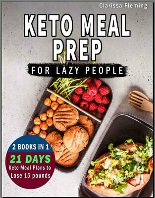 Keto Meal Prep For Lazy People – 2 Manuscripts In 1 – Two  Eb00k - FAST Delivery