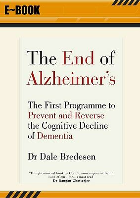 The End of Alzheimer's: The First Program  and Reverse by Dale Bredesen EßOOK