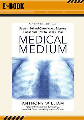 Medical Medium: Secrets Behind Chronic and Mystery Illness by Anthony Will EßOOK