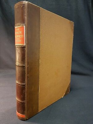 1860 THE MINOR PROPHETS Rev. E. B. Pusey HOLY BIBLE Church of England LARGE BIND