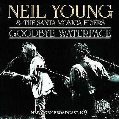 Neil Young & The Santa Monica Flyers 'Goodbye Waterface' Cd (2019)
