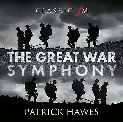 Patrick Hawes The Great War Symphony CD NEW