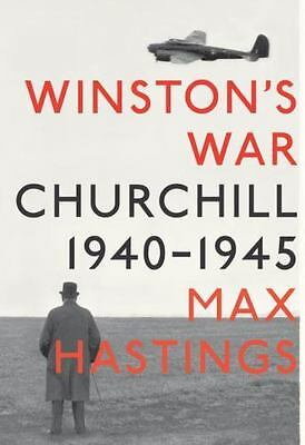 Winston's War : Churchill, 1940-1945 by Max Hastings (2010, Hardcover)
