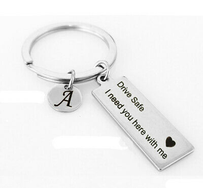 Newst Letter Print Keyring A-Z 26 Drive Safe I Need You Here with Me Key Chain