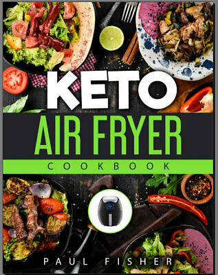 KETO AIR FRYER COOKBOOK – New Complete Guide for  2019 - Eb00k - FAST Delivery