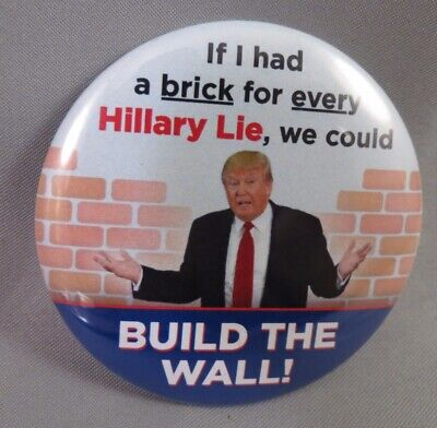 LOT OF 12 BUILD THE WALL TRUMP BUTTON Anti Hillary Brick for every Lie Liar Lier