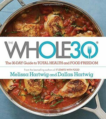The Whole30 :The 30-Day Guide to Total Health and Food Freedom (P.D.F)