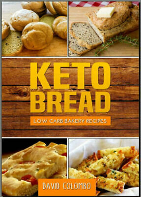 Keto Bread Low Carb Bakery Recipes Cookbook PDF EB00k 022B Fast Delivery