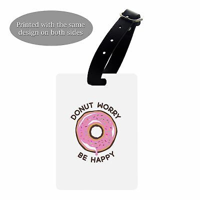 Luggage Suitcase Baggage Tag Sayings Donut Worry - S1399