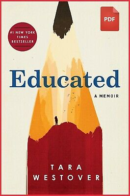 Educated : A Memoir by Tara Westover [ PDF BOOK ]
