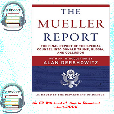 The Mueller Report: The Final Report of the Special Counsel into Donald Trump...