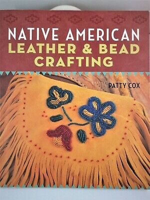 """""""Native American Leather & Bead Crafting"""" 128 pages color Illustrations"""