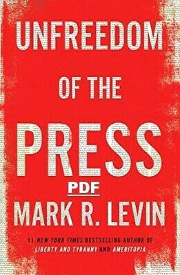 Unfreedom of the Press by Mark R. Levin  2019 New Hardcover  High Quality PDF