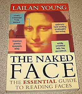 The Naked Face: The Essential Guide to Reading Faces, , Used; Good Book