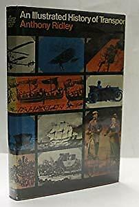 AN ILLUSTRATED HISTORY OF TRANSPORT., Ridley, Anthony., Used; Good Book