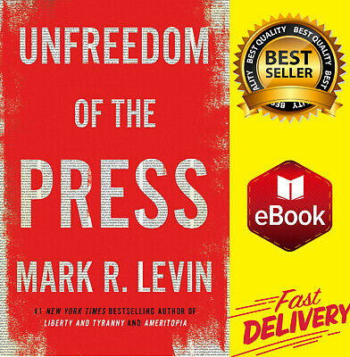 Unfreedom of the Press by Mark R. Levin 2019