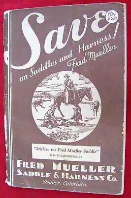 Orginal 1934 Fred Mueller Saddle & Harness Co.  Catalog #71 ~ Denver, Colorado