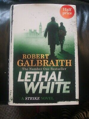 Robert Galbraith - Strike Lethal White
