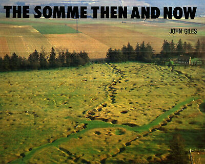 The Somme Then And Now Hbdj Ww1 Bef France Germany 1916 Photos Maps Tanks Artill
