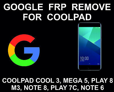 Google FRP Account Unlock Service, Bypass, Coolpad Cool 3, Mega 5, Play 8, M3