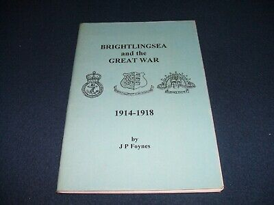 BRIGHTLINGSEA and the GREAT WAR 1914-1918. (1st edition, 1993)