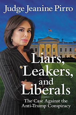 Pirro Jeanine-Liars Leakers And Liberals BOOK NEW