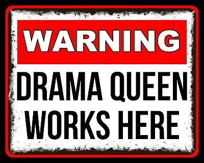 Warning Drama Queen Works Here Shop Call Centre Office Metal Plaque Tin Sign 370