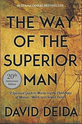 The Way of Superior Man Spiritual Guide Mastering the Challenges David Deida SC