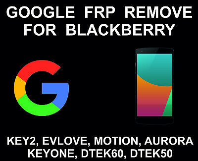 Google FRP Account Unlock Service, Bypass, Blackberry Key2, Evolve, Motion, Auro