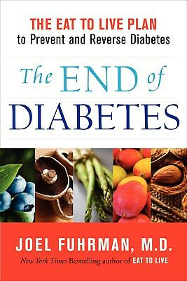 The End of Diabetes by Joel Fuhrman Brand New Paperback Book Edition WT71249