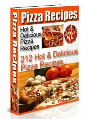 212 Hot & Delicious Pizza Recipes Cookbook,Pdf Ebook & Master Resell Rights
