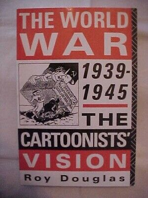 The World War 1939-1945 The Cartoonists Vision; Wwii Military History Cartoons