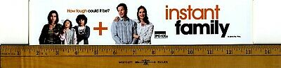 "Instant Family (2018) Box Office Movie Theater Mylar 2.5""X11.5"""