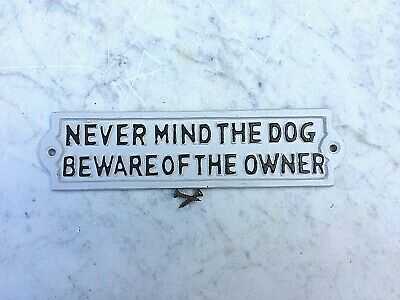 Antique Style ~Never Mind The Dog Beware Of The Owner ~Cast Iron