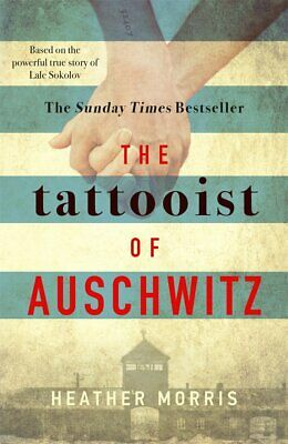 The Tattooist of Auschwitz by Heather Morris FREE DELIVERY
