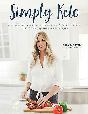 Simply Keto: A Practical Approach 2017 by Suzanne Ryan (E-B0K||E-MAILED) #18