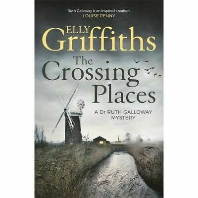 Elly Griffiths __ The Crossing Places __ Brand New Grey Cover ___ Freepost Uk