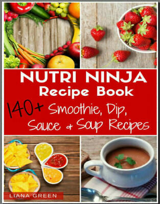Nutri Ninja Recipe Book – 140+ Recipes for Smoothies, Eb00k PDF - FAST Delivery