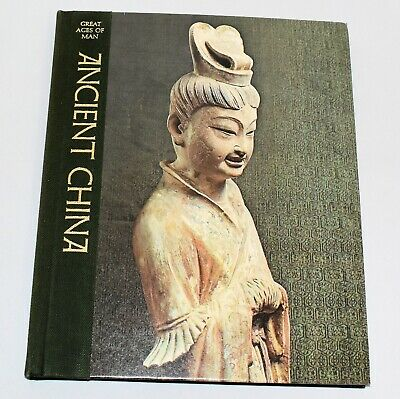 Ancient China Time Life Great Ages of Man Series Hardcover Illustrated 1974