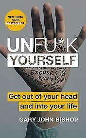 Unfu*k Yourself: Get Out of Your Head and into Your Life - DIGITAL BOOK