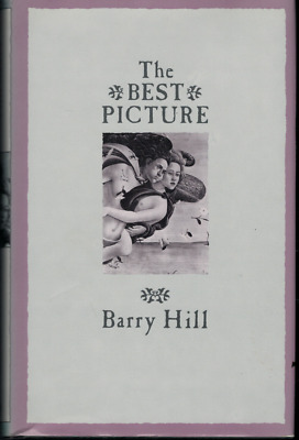 The Best Picture ; by Barry Hill - Hardcover Book 1988
