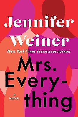 Mrs Everything: A Novel. By Jennifer Weiner (Hardcover) Brand New