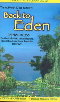 Back to Eden : The Classic Guide to Herbal Medicine, Natural Foods, and Home ...