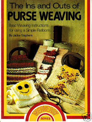 The Ins and Outs of Purse Weaving Instructions Craft Book Weaveasy Series #7215
