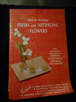 How to Arrange Fresh, Artificial Flowers and Oriental arrangements booklet 1968