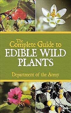 Complete Guide to Edible Wild Plants, Paperback by Department of the Army, Br...